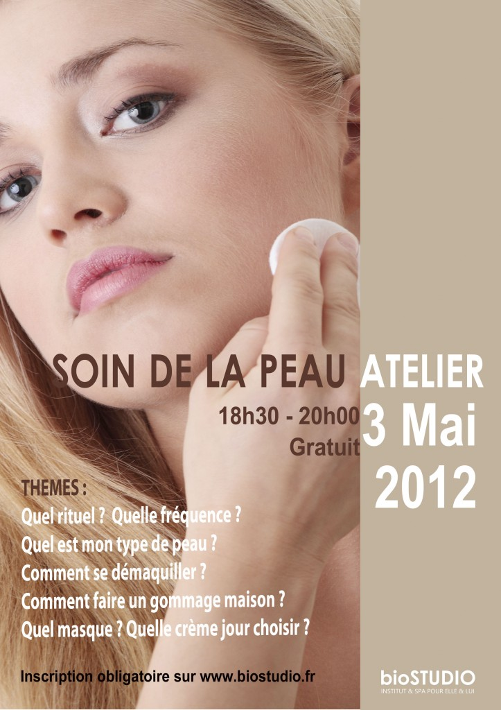 invitation atelier soin de la peau 3 mai 2012 gratuit biostudio. Black Bedroom Furniture Sets. Home Design Ideas